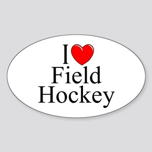 """I Love (Heart) Field Hockey"" Oval Sticker"