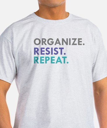 ORGANIZE. RESIST. REPEAT. T-Shirt