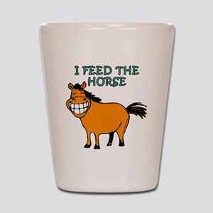 I feed the horse Shot Glass