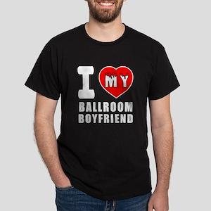 I Love My Ballroom Dance Boyfriend Dark T-Shirt