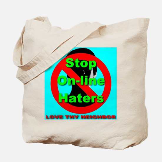 Stop On-Line Haters Tote Bag