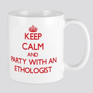 Keep Calm and Party With an Ethologist Mugs