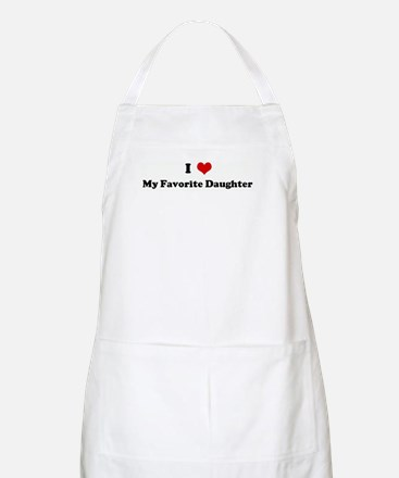 I Love My Favorite Daughter  BBQ Apron