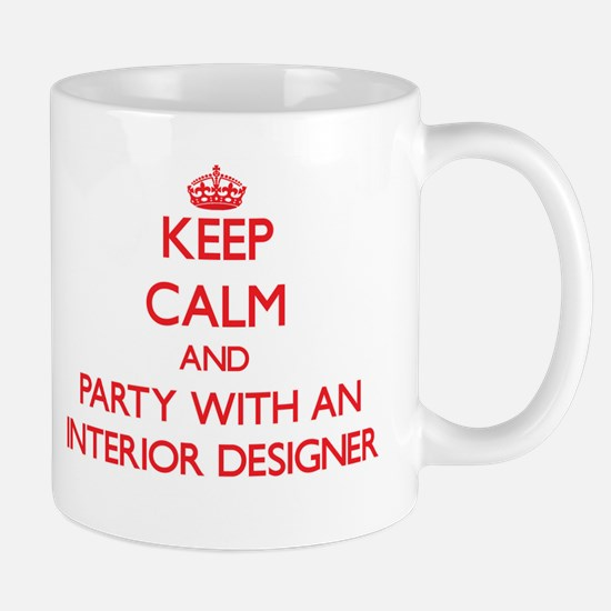 Keep Calm and Party With an Interior Designer Mugs