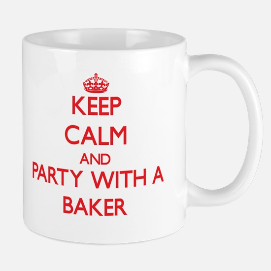 Keep Calm and Party With a Baker Mugs