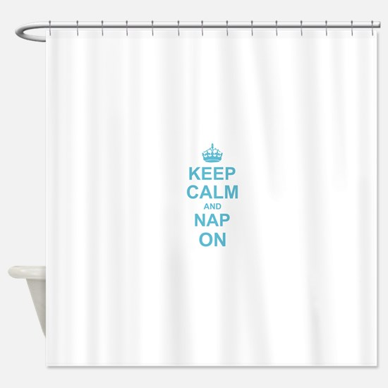 Keep Calm and Nap on Shower Curtain