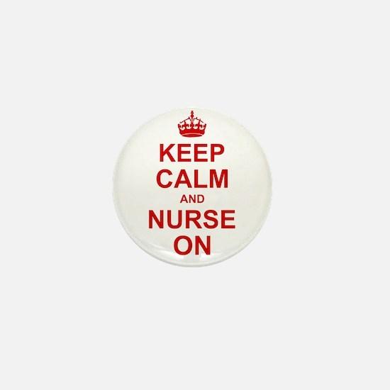 Keep Calm and Nurse on Mini Button