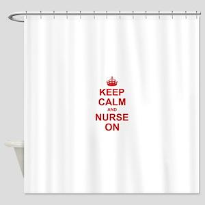 Keep Calm and Nurse on Shower Curtain
