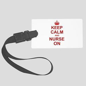 Keep Calm and Nurse on Large Luggage Tag