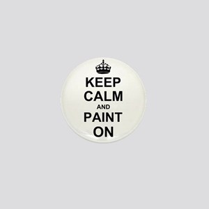 Keep Calm and Paint on Mini Button