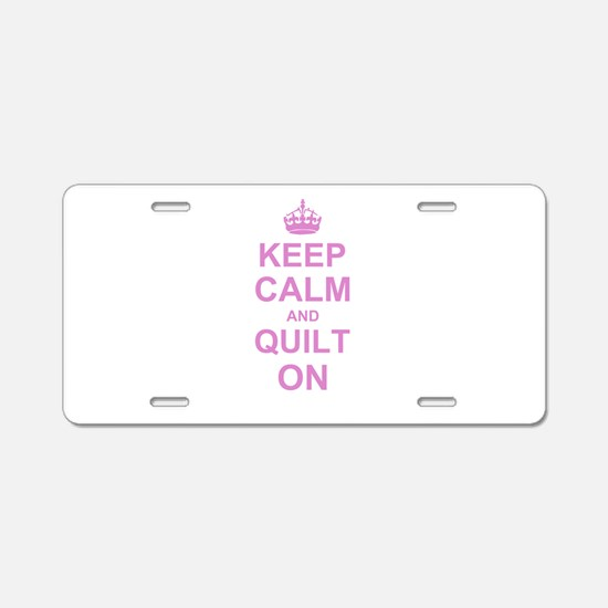 Keep Calm and Quilt on Aluminum License Plate