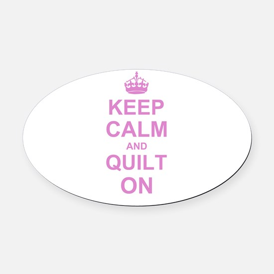 Keep Calm and Quilt on Oval Car Magnet