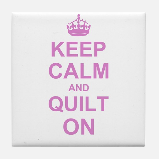Keep Calm and Quilt on Tile Coaster