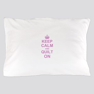 Keep Calm and Quilt on Pillow Case