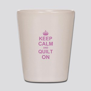 Keep Calm and Quilt on Shot Glass
