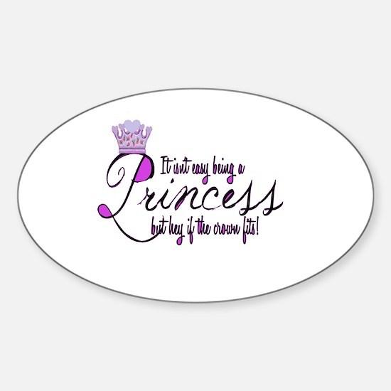 Princess, It isn't easy Decal