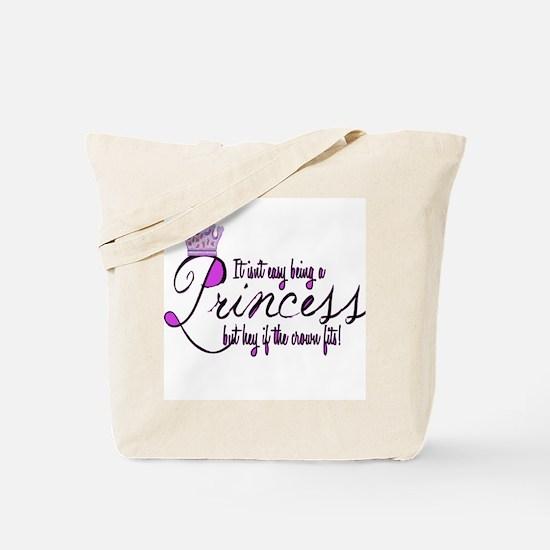 Princess, It isn't easy Tote Bag