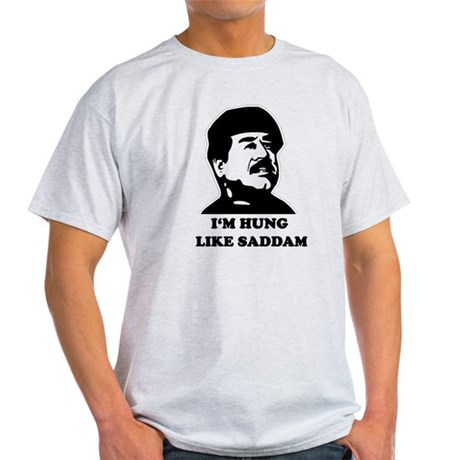 I'm Hung Like Saddam Light T-Shirt