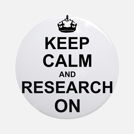 Keep Calm and Research on Ornament (Round)