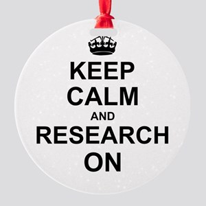 Keep Calm and Research on Round Ornament