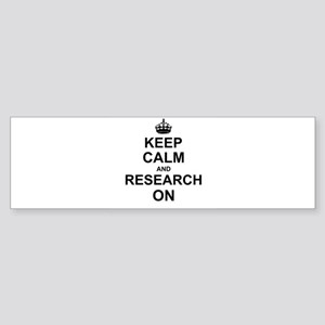 Keep Calm and Research on Bumper Sticker