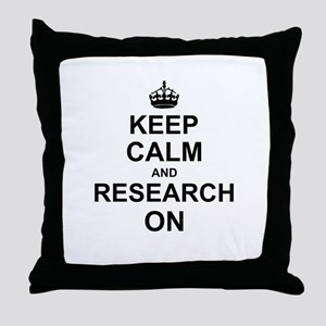 Keep Calm and Research on Throw Pillow