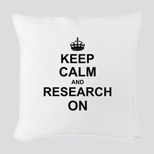 Keep Calm and Research on Woven Throw Pillow