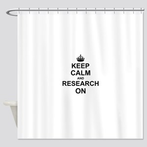 Keep Calm and Research on Shower Curtain