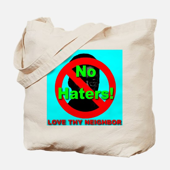 No Haters Love Thy Neighbor S Tote Bag