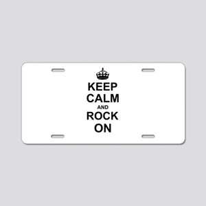 Keep Calm and Rock on Aluminum License Plate