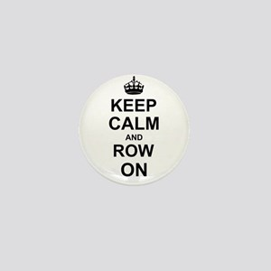 Keep Calm and Row on Mini Button