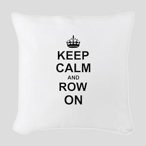 Keep Calm and Row on Woven Throw Pillow