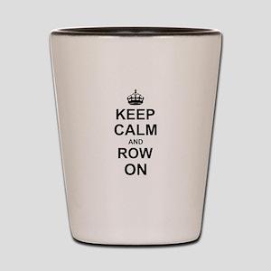 Keep Calm and Row on Shot Glass