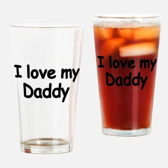 I love my daddy 2 Drinking Glass