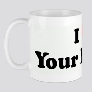I Love Your Money Mug