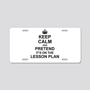 Keep Calm and Pretend its on the lesson plan Alumi