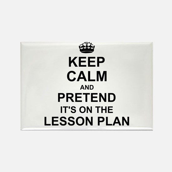 Keep Calm and Pretend its on the lesson plan Magne