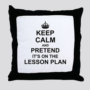 Keep Calm and Pretend its on the lesson plan Throw