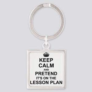 Keep Calm and Pretend its on the lesson plan Keych