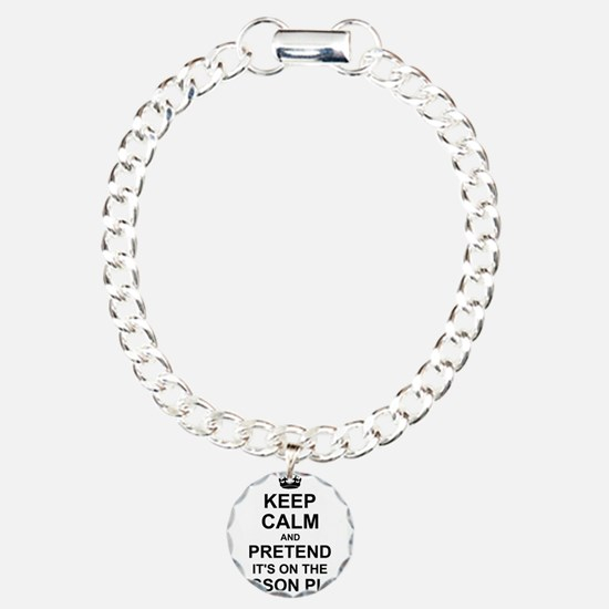 Keep Calm and Pretend its on the lesson plan Bracelet