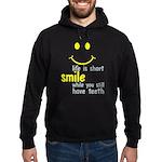 Life Is Short Sweatshirt