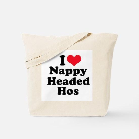 I love nappy headed hos  Tote Bag