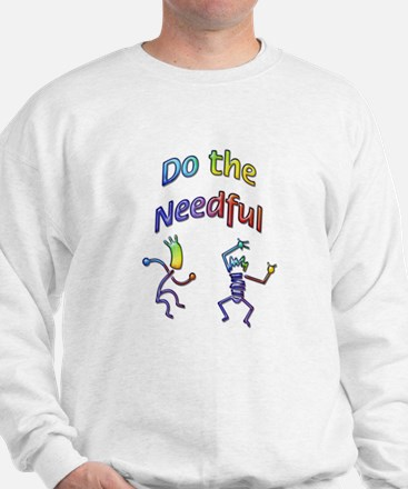 Do the Needful-A Sweatshirt