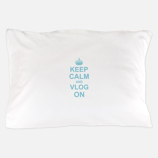 Keep Calm and Vlog on Pillow Case