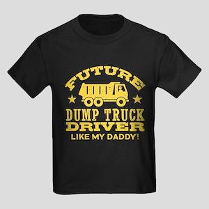 Future Dump Truck Driver Like My Kids Dark T-Shirt
