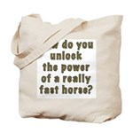 Who do you unlock the power of a fast horse? Bag