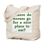 Where do horses go for a nice place to eat? Bag