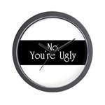 No. You're Ugly Wall Clock