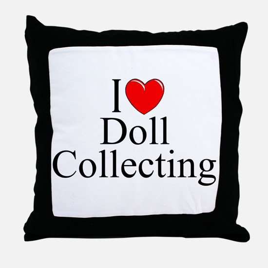 """I Love (Heart) Doll Collecting"" Throw Pillow"
