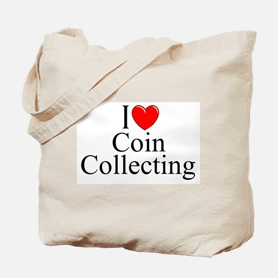 """""""I Love (Heart) Coin Collecting"""" Tote Bag"""